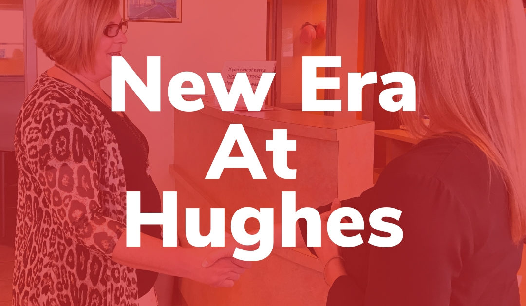 Welcome to the New Era at Hughes