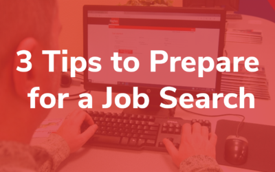 3 Tips to Prepare for a Job Search