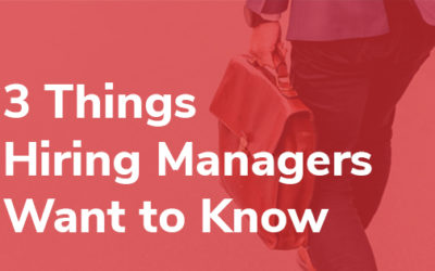 3 Things Hiring Managers Want to Know