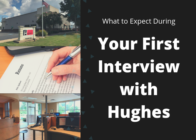 What to Expect During Your First Interview With Hughes