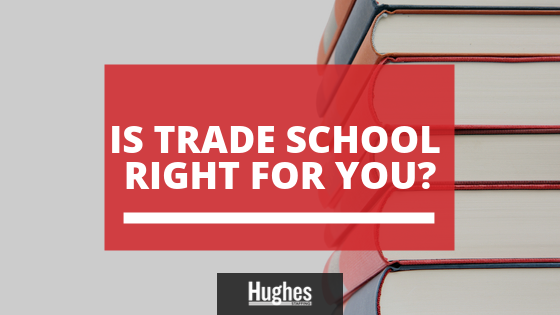 Is Trade School Right For You?