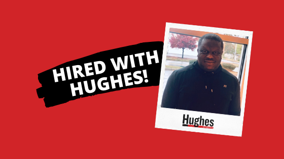 Hired with Hughes